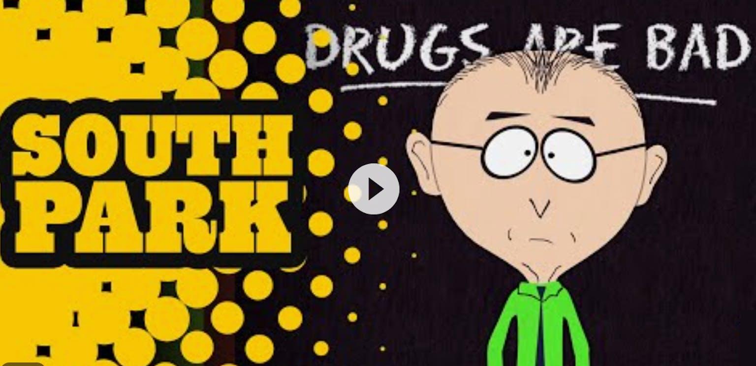 Drugs are bad, mkay!